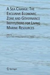 A Sea Change The Exclusive Economic Zone And Governance Institutions For Living Marine Resources Book PDF