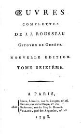 Œuvres complettes de J. J. Rousseau, citoyen de Genève: Mémoires