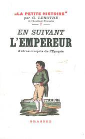En suivant l'Empereur - Autres croquis de l'épopée: La Petite Histoire 7