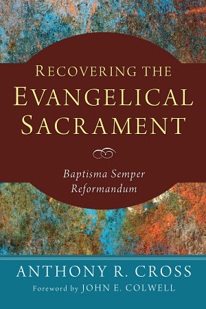 Recovering the Evangelical Sacrament PDF