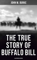 The True Story of Buffalo Bill  Illustrated Edition  PDF
