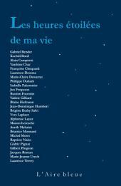 Les Heures étoilées de ma vie: 27 textes célébrant la poésie de la vie
