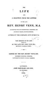 The life and a selection from the letters of the late rev. Henry Venn, M.A. Ed. by Henry Venn, B.D.
