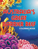 Australia s Great Barrier Reef Coloring Book