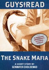 Guys Read: The Snake Mafia: A Short Story from Guys Read: Thriller