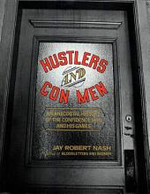 Hustlers and Con Men: An Anecdotal History of the Confidence Man and His Games