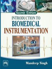 INTRODUCTION TO BIOMEDICAL INSTRUMENTATION: Edition 2