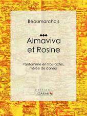 Almaviva et Rosine: Pantomime en trois actes, mêlée de danses