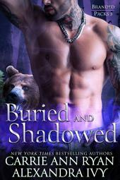 Buried and Shadowed: (A Paranormal Fantasy Shifter Branded Packs Romance Novel)