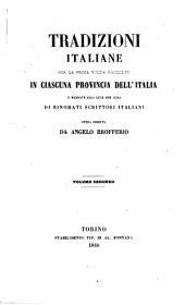 Tradizioni italiane per la prima volta raccolte in ciascuna provincia dell' Italia e mandate alla luce per cura di rinomati scrittori italiani: Volume 2