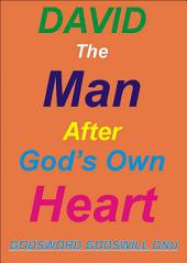 David, the Man After God's Own Heart: Learning from David