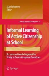 Informal Learning of Active Citizenship at School: An International Comparative Study in Seven European Countries