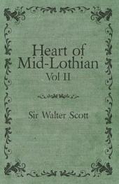 Heart of Mid-Lothian -: Volume 2