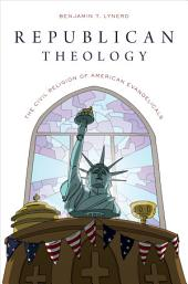 Republican Theology: The Civil Religion of American Evangelicals