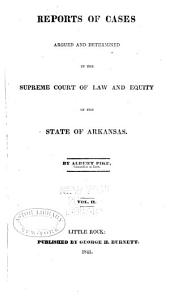 Reports of Cases Argued and Determined in the Supreme Court of the State of Arkansas, at ..., in Law and Equity: Volume 2