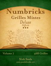 Numbricks Grilles Mixtes Deluxe - Difficile - Volume 7 - 468 Grilles