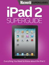 iPad 2 Superguide (Macworld Superguides)