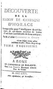 Découverte de la maison de campagne d'Horace: ouvrage utile pour l'intelligence de cet auteur, & qui donne occasion de traiter d'une suite considérable de lieux antiques, Volume3