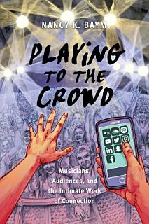 Playing to the Crowd Book