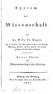 System der Wissenschaft: erster Theil, Die Phänomenologie des Geistes