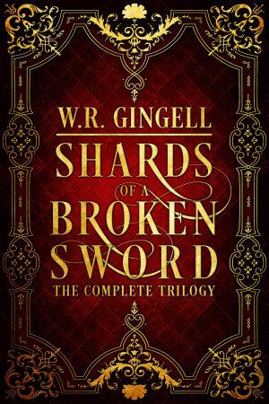 Shards of a Broken Sword  The Complete Trilogy