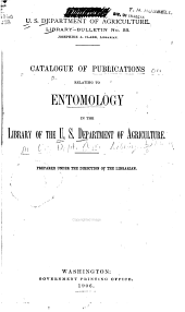 Catalogue of Publications Relating to Entomology in the Library of the United States Department of Agriculture