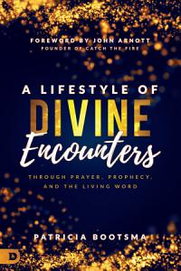 A Lifestyle of Divine Encounters