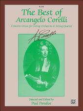 The Best of Arcangelo Corelli: Concerto Grossi for String Orchestra or String Quartet