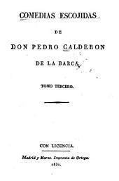 Las comedias de don Pedro Calderon de la Barca: Volumen 3