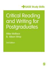 Critical Reading and Writing for Postgraduates: Edition 3