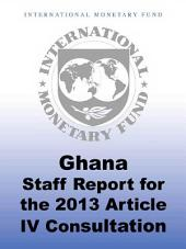 Ghana: 2013 Article IV Consultation