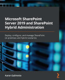 Microsoft SharePoint Server 2019 and SharePoint Hybrid Administration