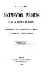 Colección de documentos inéditos para la historia de España: Volúmenes 75-76