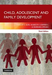 Child, Adolescent and Family Development: Edition 3