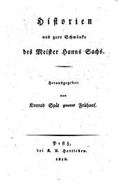 Historien und gute Schwänke des Meister Hans Sachs Herausgegeben von Konrad Spät genannt Frühauf [pseud., i.e. W. A. Gerle.]