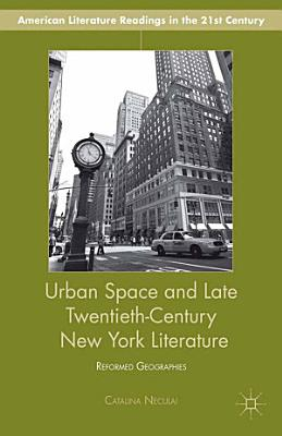 Urban Space and Late Twentieth Century New York Literature