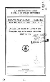 Wages and hours of labor in the hosiery and underwear industry. 1907 to 1914. August, 1915