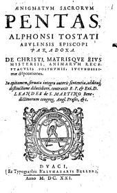 Aenigmatum sacrorum pentas, Paradoxa: De Christi matrisque eius misteriis, animarum receptaculis posthumis iucundissimae disputationes