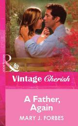A Father, Again (Mills & Boon Vintage Cherish)