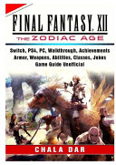 Final Fantasy XII The Zodiac Age  Switch  PS4  PC  Walkthrough  Achievements  Armor  Weapons  Abilities  Classes  Jokes  Game Guide Unofficial PDF