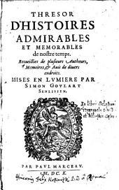 Thresor d'histoires admirables et memorables de nostre temps (etc.): Volume1