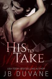 His to Take: She's Mine: Book 1