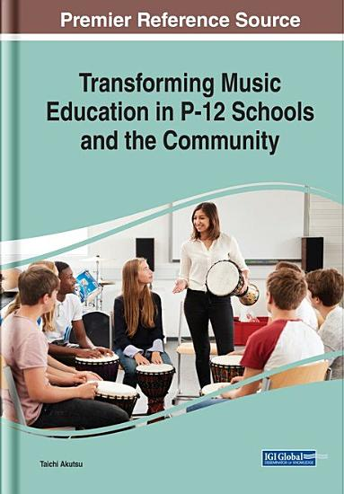 Transforming Music Education in P 12 Schools and the Community PDF