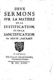 Deux sermons sur la matière de la justification et de la sanctification: Rom. 10, 6-7 ; 8, 3-4