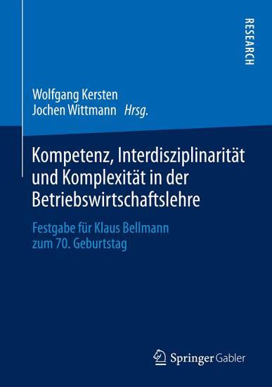 Kompetenz  Interdisziplinarit  t und Komplexit  t in der Betriebswirtschaftslehre PDF