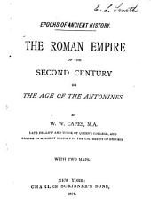 The Roman Empire of the Second Century: Or, The Age of the Antonines