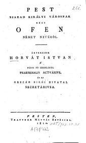 Pest szabad királyi városnak régi Ofen német nevéröl