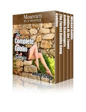 Mounted by a Monster: The Complete Goblin Stories (Paranormal Erotica Gangbang Boxed Set)