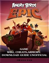 Angry Birds Epic Game Wiki, Cheats, Armory, Download Guide Unofficial