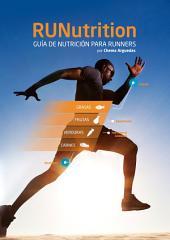 RUNutrition - Nutrición para Running: Guía de Nutrición para Runners
